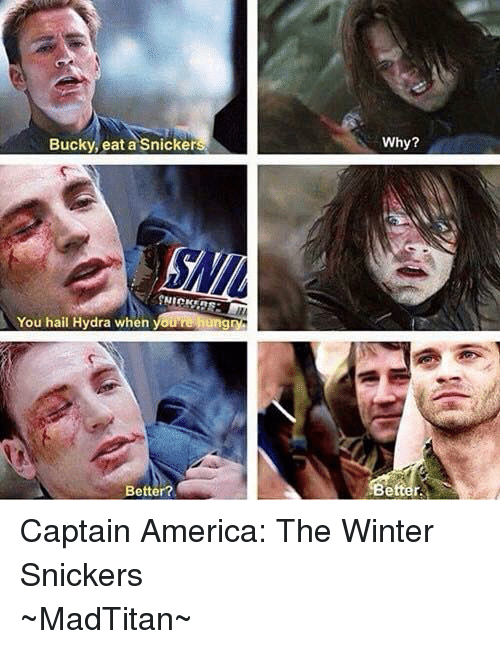 Bucky Eat a Snicker You Hail Hydra When You Rehung Better? Why