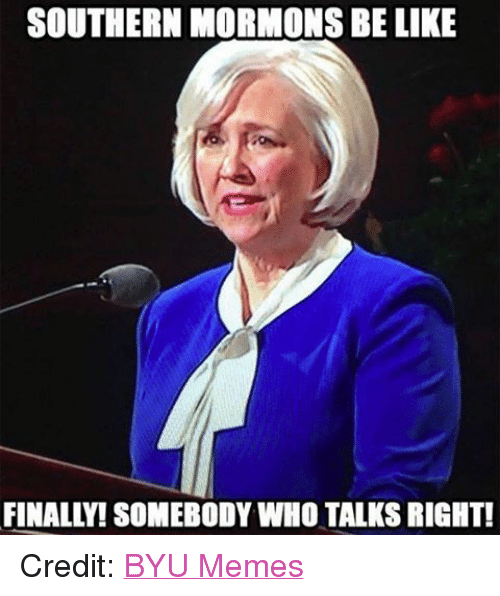 Facebook Credit BYU Memes 97ba8a southern mormons be like finally! somebody who talks right! credit