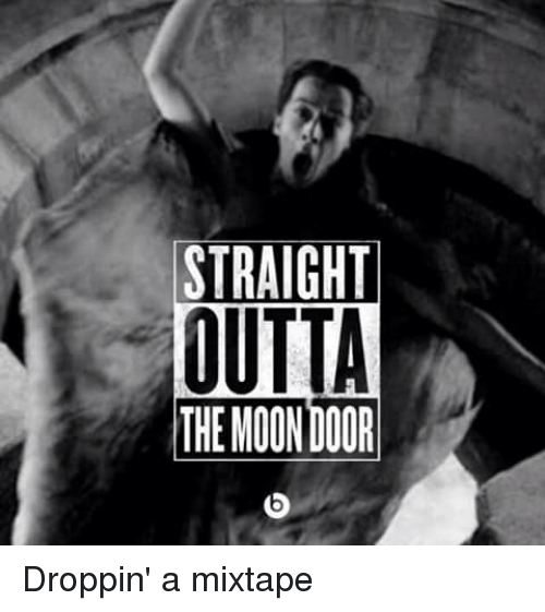 Straight Outta The Moon Door Droppin A Mixtape Game Of Thrones
