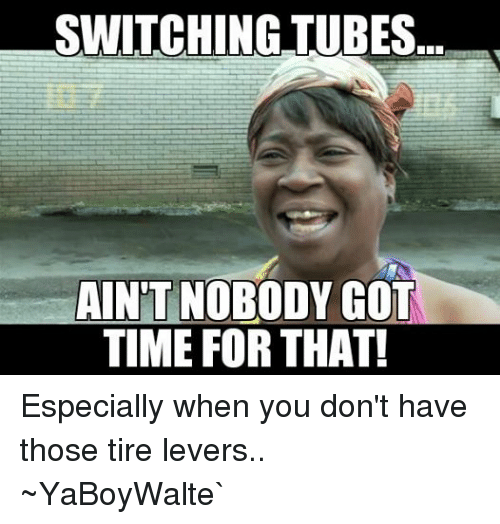Facebook Especially when you dont have those 8b8ac1 switching tubes aint nobody got time for that! especially when you