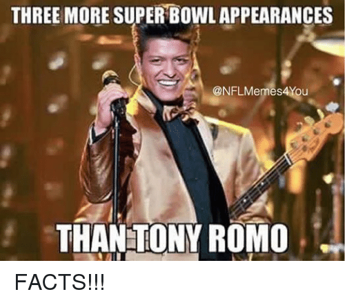 Facts, Nfl, and Tony Romo: THREE MORE SUPER BOWLAPPEARANCES  ONFLMemes4You  THAN TONY ROMO FACTS!!!