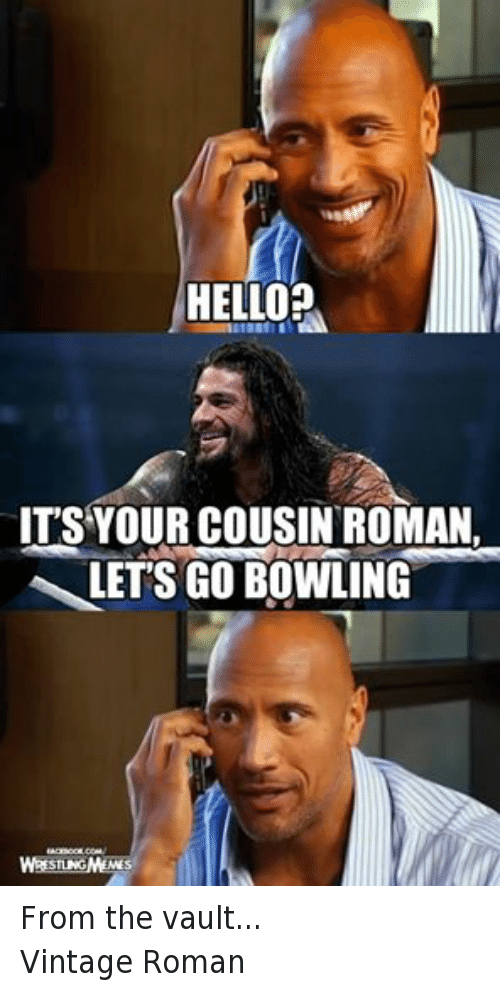 Go Hello World: HELLO? ITS YOUR COUSIN ROMAN LETS GO BOWLING HACEBOOKCOW