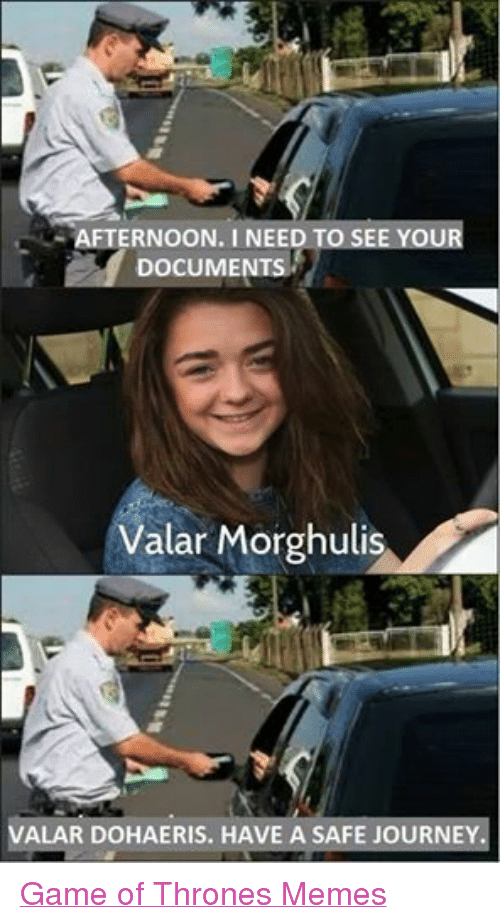 Facebook Game of Thrones Memes 214a99 afternoon i need to see your a documents alar morghulis valar