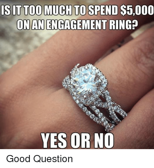 Is It Too Much To Spend S5000 Onan Engagement Ring Yes Orno Good