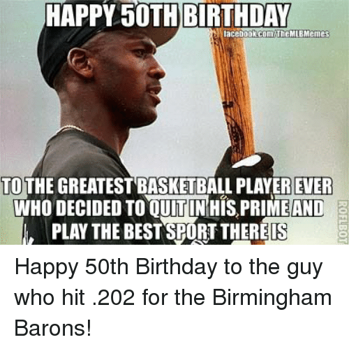 Happy 50th Birthday Lacebookcomthemlb Memes To The Greatest