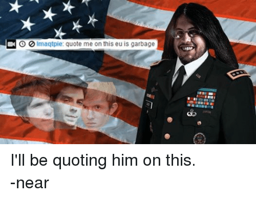 League of Legends, Quotes, and Quote: O Imaqtpie: quote me on this eu is garbage I'll be quoting him on this.  -near