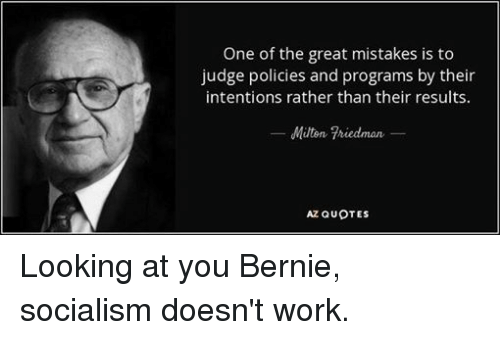 Milton Friedman Quotes Unique One Of The Great Mistakes Is To Judge Policies And Programs By Their