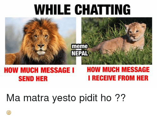 Facebook Ma matra yesto pidit ho 3fef5f while chatting meme nepal how much message i how much message