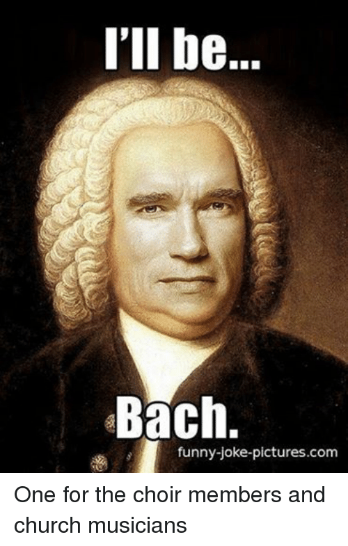 Facebook One for the choir members and ea0f5e be bach funny joke picturescom one for the choir members and church