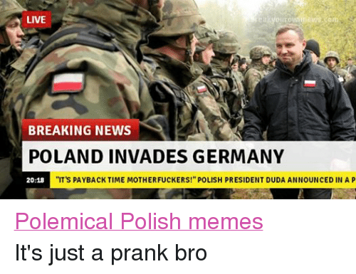 Facebook Polemical Polish memes Its just a 8d841a live breaking news poland invades germany it's payback time