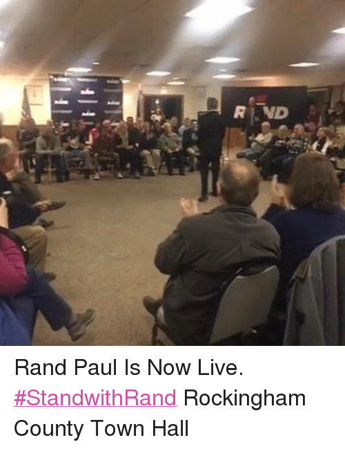 r nd rand paul is now live standwithrand rockingham county