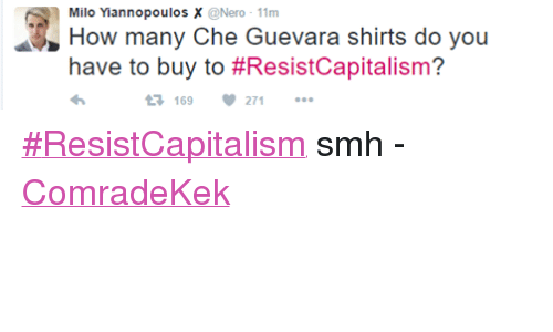 Milo Yannopoulos X Nero 11m How Many Che Guevara Shirts Do You Have