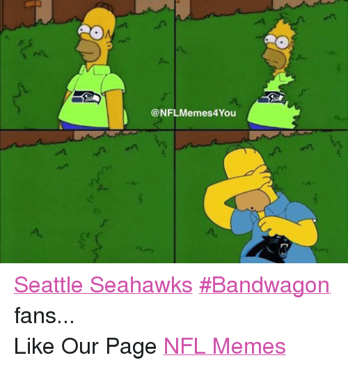 Meme, Memes, and Nfl: @NFLMemes4You  m,nm  Cr Seattle Seahawks #Bandwagon fans... Like Our Page NFL Memes
