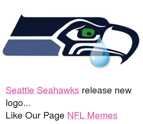 Meme, Memes, and Nfl: Seattle Seahawks release new logo... Like Our Page NFL Memes