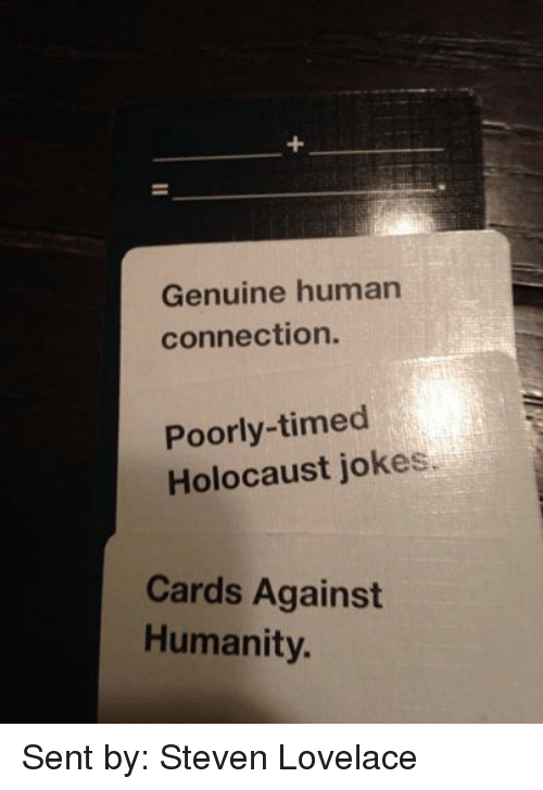 Genuine Human Connection Poorly-Timed Holocaust Jokes Cards Against