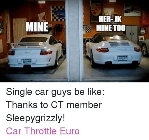 Be Like Cars And Euro Mine Her Jk Too Single Car