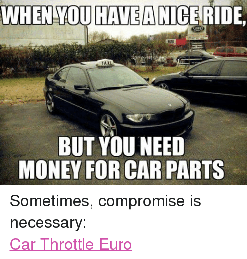 When You Haveanice Ride Tall But You Need Money For Car Parts