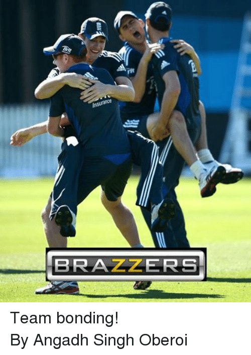 Brazzers, Cricket, and Bond: BRAZZERS  尝A Team bonding! By Angadh Singh Oberoi