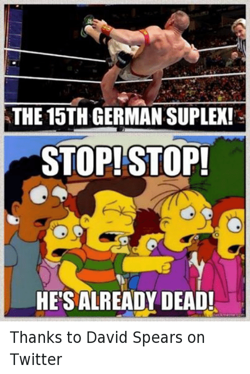 Twitter, Wrestling, and World Wrestling Entertainment: ATHE 15TH GERMAN SUPLEX!  STOP! STOP!  HETSIALREADY DEAD! Thanks to David Spears on Twitter