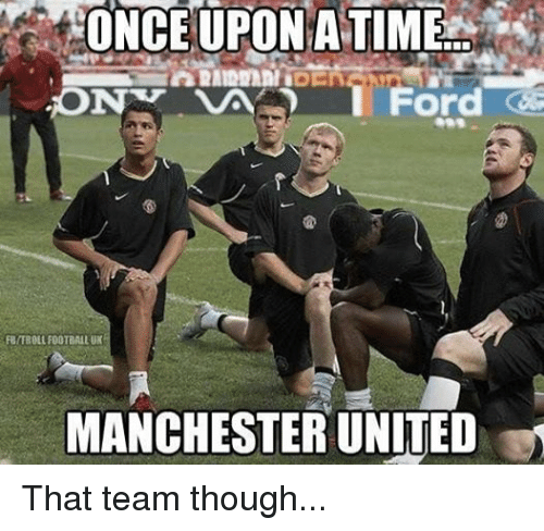 Soccer, Manchester United, and Ford: ONCE UPON A TIME  DEN  Ford  RBITROLLFOOTBALLUK  MANCHESTER UNITED That team though...