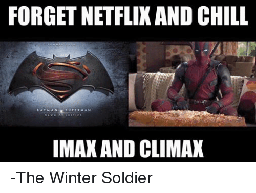 Chill, Imax, and Netflix: FORGET NETFLIX AND CHILL  AT MAN SUPERMAN  IMAX AND CLIMAX -The Winter Soldier