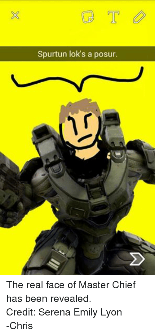 Spurtun Lok S A Posur The Real Face Of Master Chief Has Been