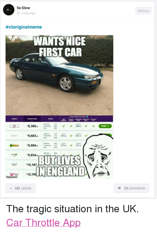 So Slow A Day Ago Ctoriginalmeme Wants Nice First Car 8380 9854 But