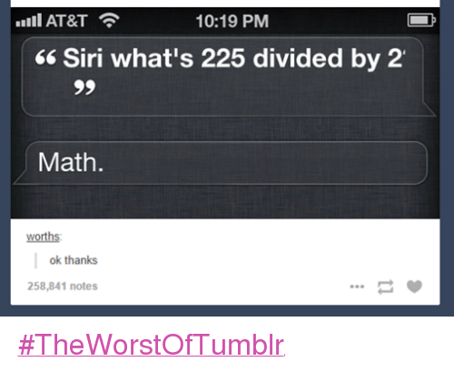 Funniest Meme Tumblr : At&t 1019 pm siri what's 225 divided by 2' 99 math worths ok thanks