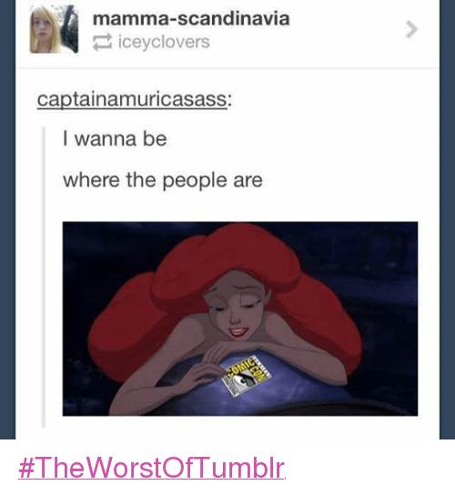 Funny, Tumblr, and Icey: mamma-scandinavia  icey clovers  captaina murica sass  I wanna be  where the people are ‪#‎TheWorstOfTumblr‬