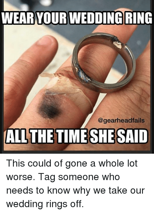 Wear Your Wedding Ring Fails All The Time She Said This Could Of
