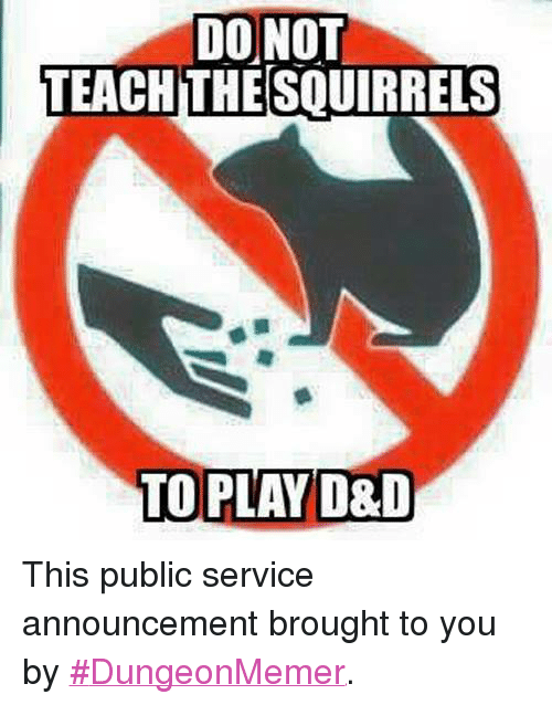 DO NOT TEACH TO PLAY D&D This Public Service Announcement