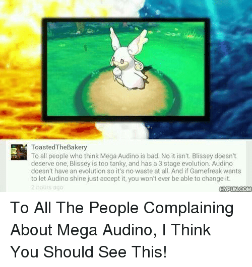 Facebook To All The People Complaining About cce713 toastedthebakery to all people who think mega audino is bad no it