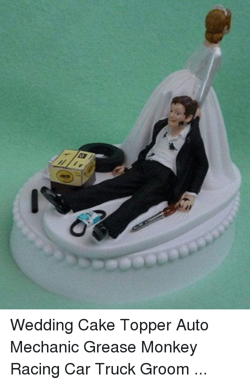 dirty wedding cake toppers 25 best memes about grease monkey grease monkey memes 13537