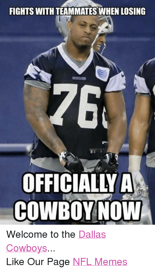 Facebook Welcome to the Dallas Cowboys Like 68fec4 fights with teammates when losing officially a cowboy now welcome to
