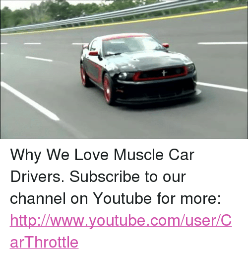 T Why We Love Muscle Car Drivers Subscribe To Our Channel On Youtube
