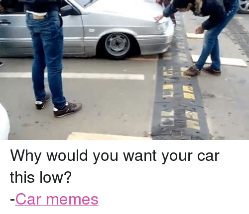 lowered car memes wwwimgkidcom the image kid has it
