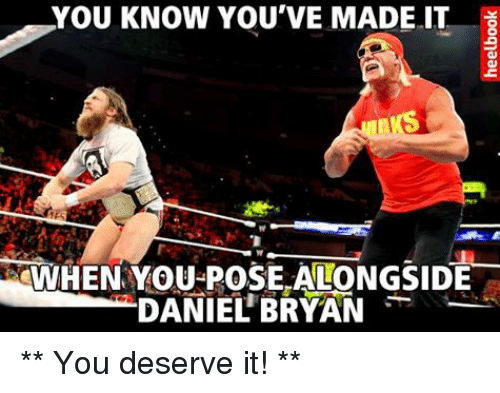 Wrestling, World Wrestling Entertainment, and Daniel Bryan: YOU KNOW YOU'VE MADE IT  WHEN YOU POSE ALONGSIDE  DANIEL BRYAN ** You deserve it! **