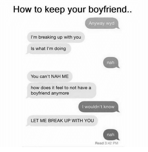 Boyfriend Not Texting Back Quotes: How To Keep Your Boyfriend Anyway Wyd I'm Breaking Up With