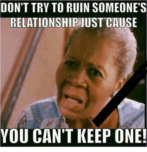 Relationship someones how ruin to How do