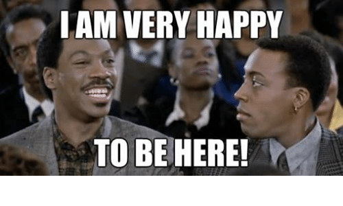 I Am Very Happy To Be Here Funny Meme On Meme