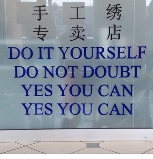 do it yourself do not doubt yes you can yes you can avant garde chinese doubt and yes do it yourself solutioingenieria Choice Image