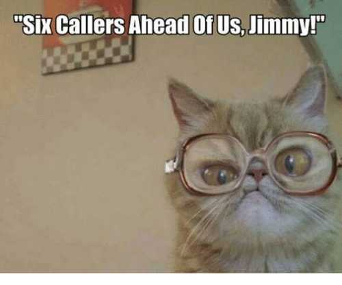 Six Callers Ahead Of Us Jimmy