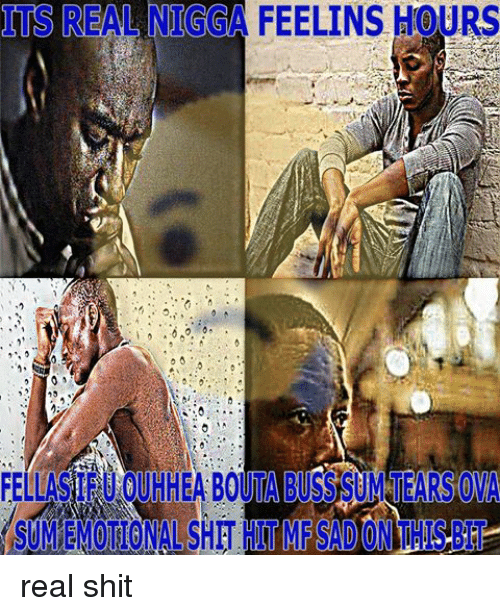 Real ass niggas