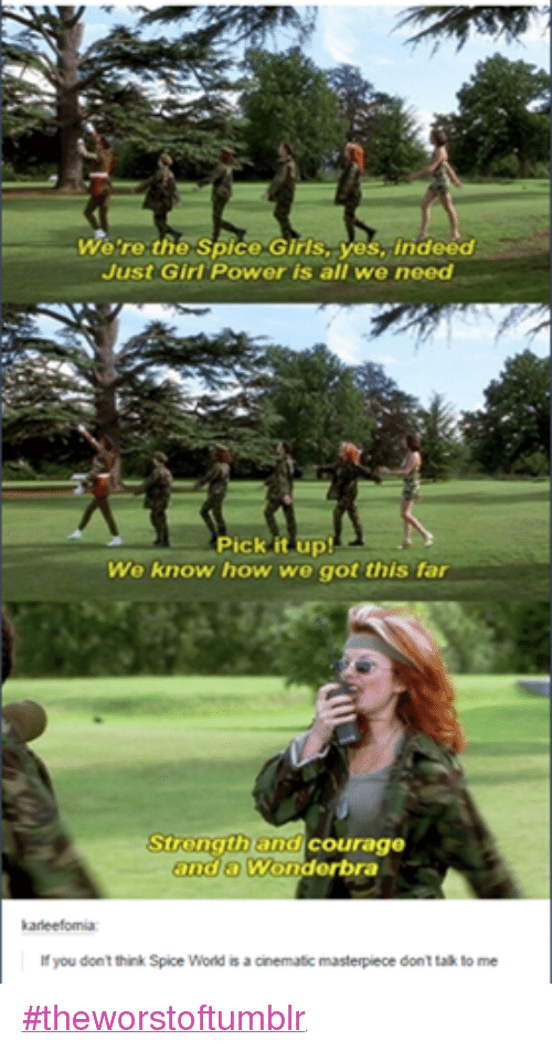 We're the Spice Girls Yes Indeed Just Girl Power Is All We