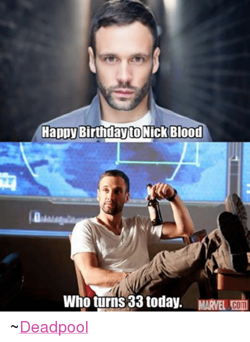 Facebook ~Deadpool fcb0d1 happy birthday blood daytonick who turns 33 today marvel com