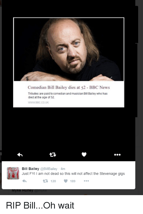 News, Affect, and Bbc News: Comedian Bill Bailey dies at 52 BBC News