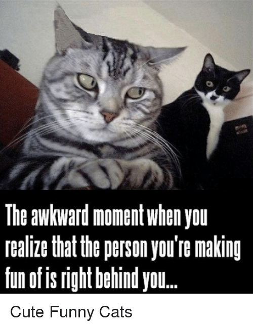 The Awkward Moment When You Realize That The Person Youre Making