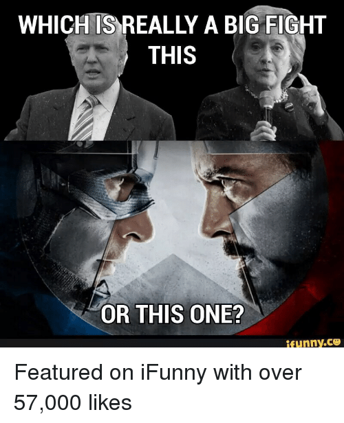 which is really a big fight this or this one ifunnyco featured on