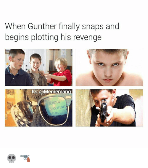 When Gunther Finally Snaps And Begins Plotting His Revenge