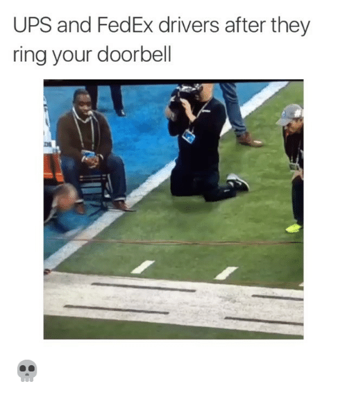 Funny Ups Meme : Ups and fedex drivers after they ring your doorbell